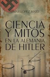 Papel Ciencia Y Mitos En La Alemania De Hitler