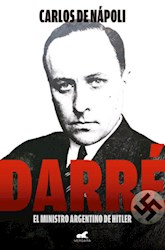 Libro Darre  El Ministro Argentino De Hitler