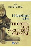 Papel 14 LECCIONES SOBRE FILOSOFIA YOGI Y OCULTISMO ORIENTAL (RUSTICA)