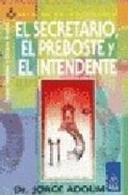 Papel Secretario El Preboste Y El Intendente, El