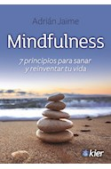 Papel MINDFULNESS 7 PRINCIPIOS PARA SANAR Y REINVENTAR TU VIDA (COLECCION DESARROLLO PERSONAL)