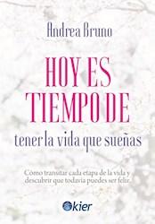 Libro Hoy Es Tiempo De Tener La Vida Que Sueñas