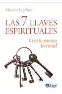 Papel 7 LLAVES ESPIRITUALES CREA TU PARAISO TERRENAL (RUSTICA)