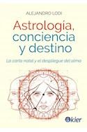 Papel ASTROLOGIA CONCIENCIA Y DESTINO LA CARTA NATAL Y EL DESPLIEGUE DEL ALMA (COLECCION ASTROLOGIA)