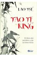 Papel TAO TE KING EL LIBRO DEL SENDERO Y DE LA LINEA RECTA (MITOS CULTURAS Y RELIGIONES) (RUSTICA)