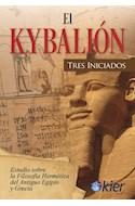 Papel KYBALION ESTUDIO SOBRE LA FILOSOFIA HERMETICA DEL ANTIGUO EGIPTO Y GRECIA