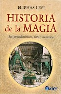Papel HISTORIA DE LA MAGIA SUS PROCEDIMIENTOS RITOS Y MISTERIOS (RUSTICA)