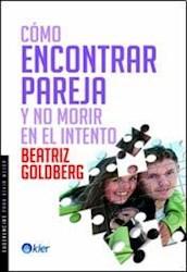 Libro Como Encontrar Pareja Y No Morir En El Intento