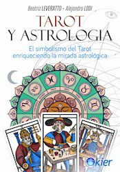 Papel Tarot Y Astrologia El Simbolismo Del Tarot Enriqueciendo La Mirada Astrologica