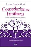 Papel CONSTELACIONES FAMILIARES NUEVAS DIMENSIONES DEL ARTE DE CURAR (RUSTICA)