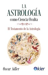 Papel ASTROLOGIA COMO CIENCIA OCULTA EL TESTAMENTO DE LA ASTROLOGIA