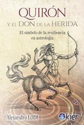 Libro Quiron Y Don De La Herida