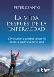 Libro La Vida Despues De La Enfermedad .Como Saltar La Sombra Vencer Los Miedos