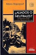 Papel ALIADOS O NEUTRALES LA ARGENTINA FRENTE A LA SEGUNDA GUERRA MUNDIAL (TEMAS)