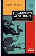 Papel LABERINTO ARGENTINO POLITICA INTERNACIONAL EN UN MUNDO (TEMAS)