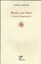 Papel Hecho Y Por Hacer - Pensar La Imaginacion