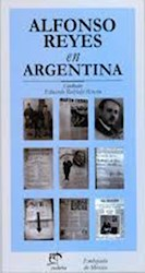 Papel Alfonso Reyes en Argentina