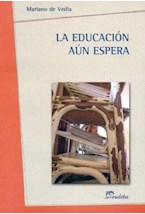 Papel LA EDUCACION AUN ESPERA