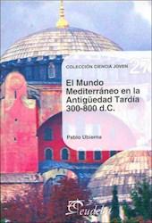 Libro El Mundo Mediterraneo En La Antiguedad Tardia 300 - 800 D. C.