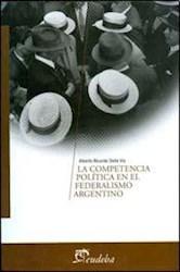 Papel La competencia política en el federalismo argentino
