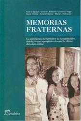 Libro Memorias Fraternas : La Experiencia De Hermanos De Desaparecidos