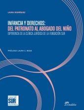 Libro Infancia Y Derechos : Del Patronato Al Abogado Del Niño