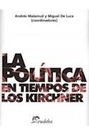 Papel POLITICA EN TIEMPOS DE LOS KIRCHNER (COLECCION LECTORES)