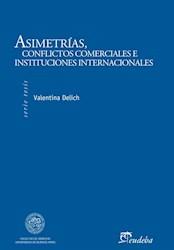Papel Asimetrías, conflictos comerciales e instituciones internacionales