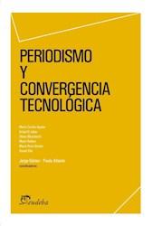 Libro Periodismo Y Convergencia Tecnologica