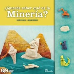 Libro Queres Saber Que Es La Mineria ?