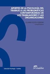 Papel Aportes de la Psicología del trabajo a las problemáticas contemporáneas de los trabajadores y las organizaciones