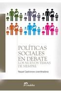 Papel POLITICAS SOCIALES EN DEBATE LOS NUEVOS TEMAS DE SIEMPRE (TEMAS SOCIALES)