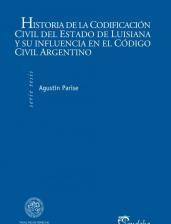 Papel Historia de la Codificación Civil del Estado de Luisiana y su influencia en el Código Civil Argentino