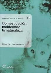 Papel Domesticación: moldeando la naturaleza