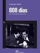 Papel 808 DIAS EN LA UNIVERSIDAD DE BUENOS AIRES