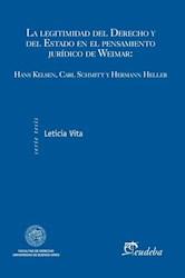 Libro La Legitimidad Del Derecho Y Del Estado En El Pensamiento Juridico De Weima