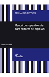 Libro Manual De Supervivencia Para Editores Del Siglo Xxi