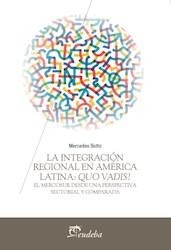 Papel La integración regional en América Latina: Quo Vadis?