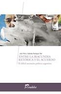 Papel ENTRE LA IRACUNDIA RETORICA Y EL ACUERDO EL DIFICIL ESCENARIO POLITICO ARGENTIO (TEMAS POLITICA)
