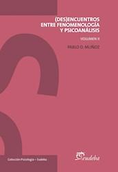 Papel (Des)encuentro entre fenomenología y psicoanálisis. Volumen II