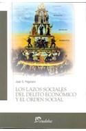 Papel LAZOS SOCIALES DEL DELITO ECONOMICO Y EL DESORDEN SOCIAL (COLECCION TEMAS SOCIALES)