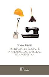 Papel ESTRUCTURA SOCIAL E INFORMALIDAD LABORAL EN ARGENTINA (TEMAS SOCIALES)