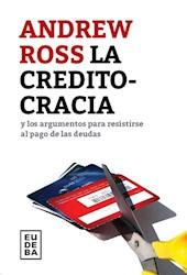 Libro La Creditocracia Y Los Argumentos Para Resistirse Al Pago De Las Deudas