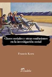 Libro Clases Sociales Y Otras Confusiones En La Investigacion Social