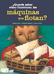 Libro Queres Saber Como Funcionan  Maquinas Que Flotan