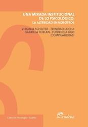 E-book Una mirada institucional de lo psicológico: la alteridad en nosotros