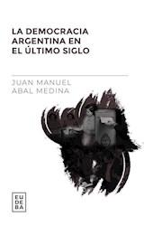 Libro La Democracia Argentina En El Ultimo Siglo