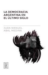 Papel LA DEMOCRACIA ARGENTINA EN EL ULTIMO SIGLO