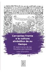 Papel CERVANTES FRENTE A LA CULTURA SIMBOLICA DE SU TIEMPO