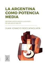 Libro La Argentina Como Potencia Media